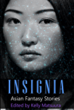 Insignia: Asian Fantasy Stories (The Insignia Series Book 4)