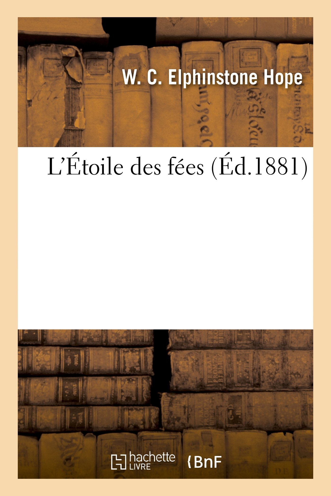 Letoile Des Fees Litterature French Edition Hope W