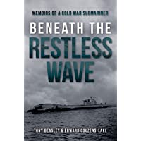 Beneath the Restless Wave: Memoirs of a Cold War Submariner