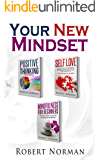 Positive Thinking, Self Love, Mindfulness for Beginners: 3 Books in 1! Learn to Stay in the Moment, 30 Days of Positive Thoughts, 30 Days of Self Love (The Mindset Package)