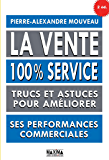 La vente 100% service: Trucs et astuces pour améliorer ses performances commerciales