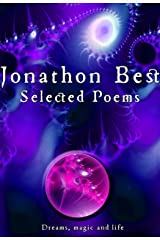 Selected Poems: Jonathon Best: Dreams, Magic and Life Kindle Edition