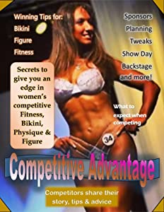 Competitive Advantage: Winning Tips for Bikini, Figure & Fitness