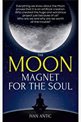 The Moon: Magnet for the Soul (Existence - Consciousness - Bliss Book 5) Kindle Edition