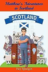 Matthew's Adventures in Scotland Kindle Edition