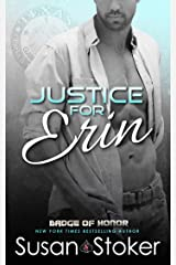 Justice for Erin (Badge of Honor: Texas Heroes Book 9) Kindle Edition