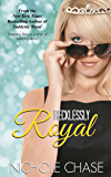 Recklessly Royal (The Royal Series Book 2)