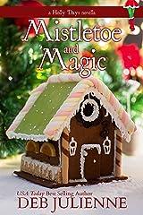 Mistletoe and Magic (Holly Days Book 1) Kindle Edition