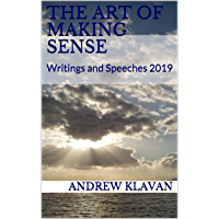 The Art of Making Sense: Writings and Speeches 2019 (English Edition)