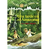 La casa del árbol # 6 Una tarde en el Amazonas (Spanish Edition) (La Casa Del Arbol / Magic Tree House) (Casa del Arbol (Pape