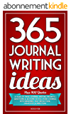 365 Journal Writing Ideas: A year of daily journal writing prompts, questions & actions to fill your journal with memories, self-reflection, creativity & direction. (English Edition)
