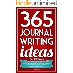 365 Journal Writing Ideas: A year of daily journal writing prompts, questions & actions to fill your journal with…