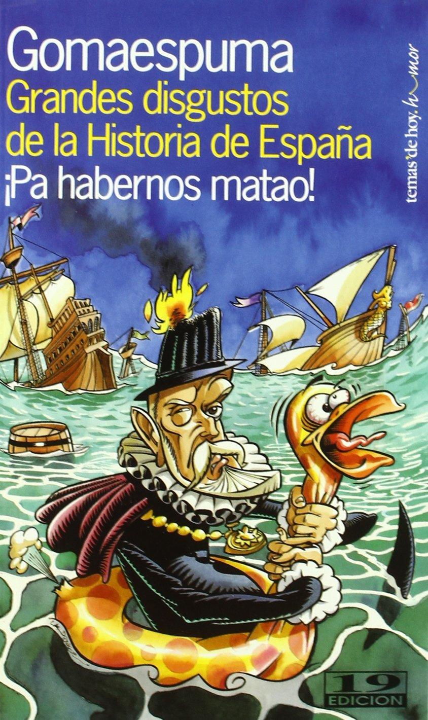 Grandes disgustos de la Historia de España Fuera de Colección: Amazon.es: Gomaespuma: Libros