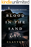 Blood In The Sand: Betrayal, lies, romance and murder. (A Jack Le Claire Mystery Book 1)