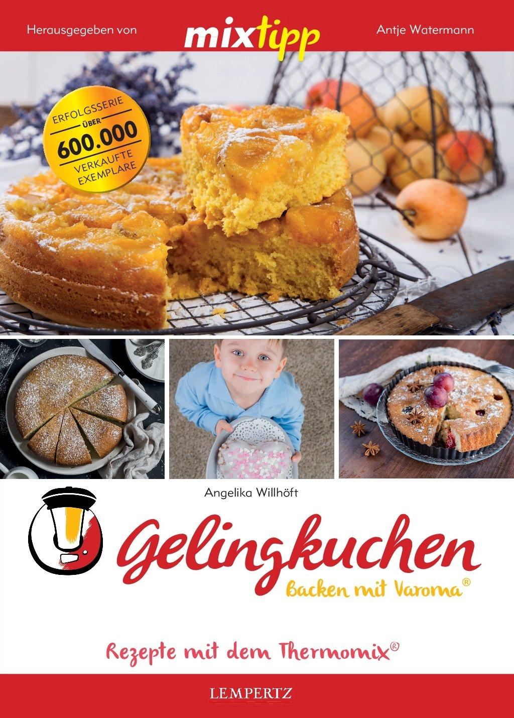 mixtipp: Gelingkuchen – Backen mit Varoma (Kochen mit dem Thermomix)