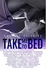 Take Me To Bed: Bedtime Quickies Collection Kindle Edition