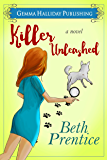 Killer Unleashed: a Humorous Romantic Mystery (Un;eashed Mysteries Book 1)