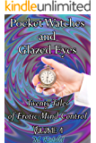 Pocket Watches and Glazed Eyes: Twenty Tales of Erotic Mind Control Volume 4