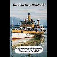 German Easy Reader 2: Adventures in Bavaria (German Edition)