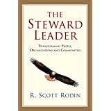 The Steward Leader: Transforming People, Organizations and Communities