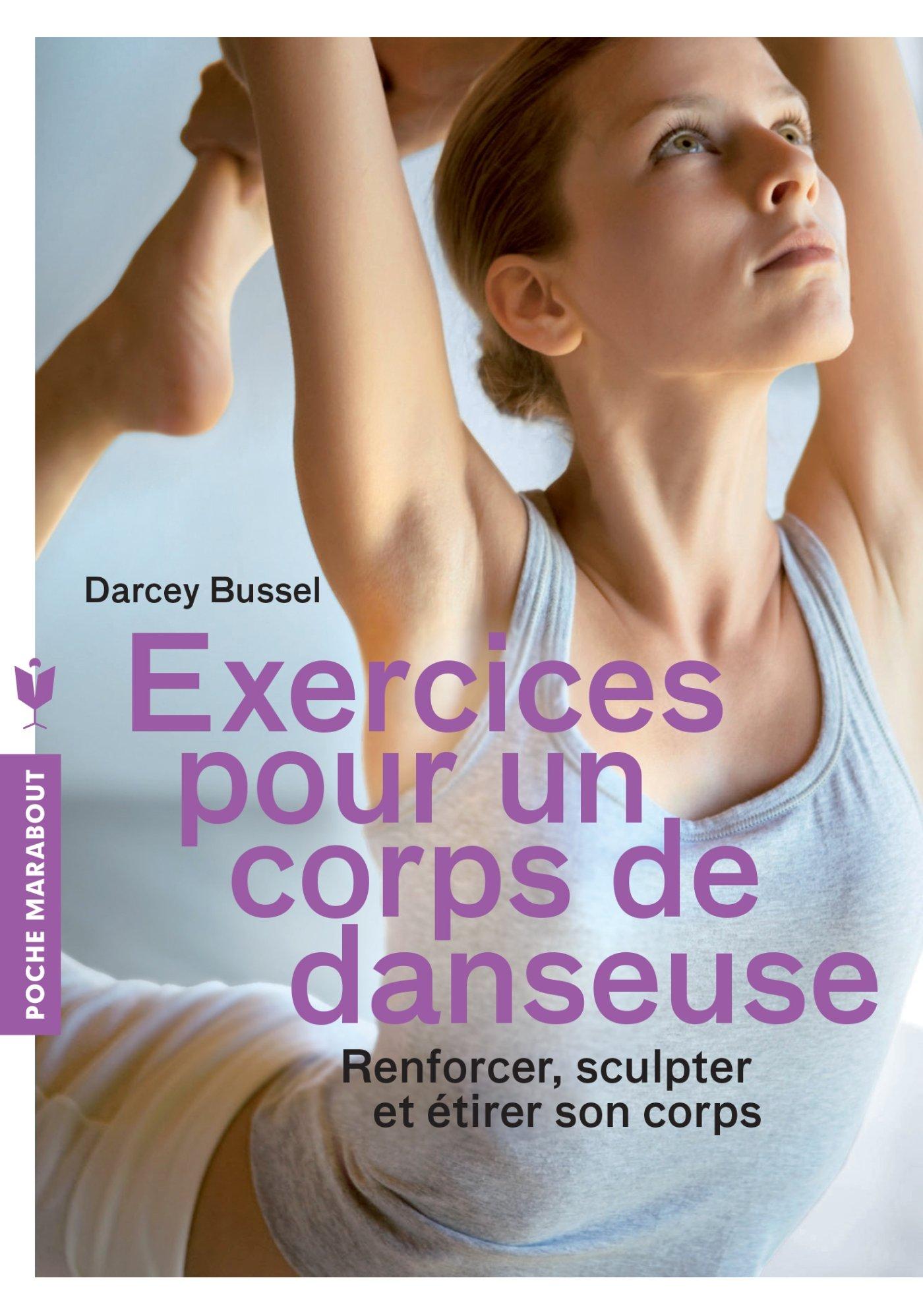 Exercices pour un corps de danseuse: Renforcer, sculpter et étirer son corps Poche – 20 février 2013 Darcey Bussell Marabout 2501084705 hygiène