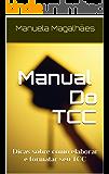Manual Do TCC: Dicas sobre como elaborar e formatar seu TCC