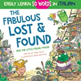 The Fabulous Lost & Found and the little Italian mouse: heartwarming & fun Italian book for kids to learn 50 words in Italian