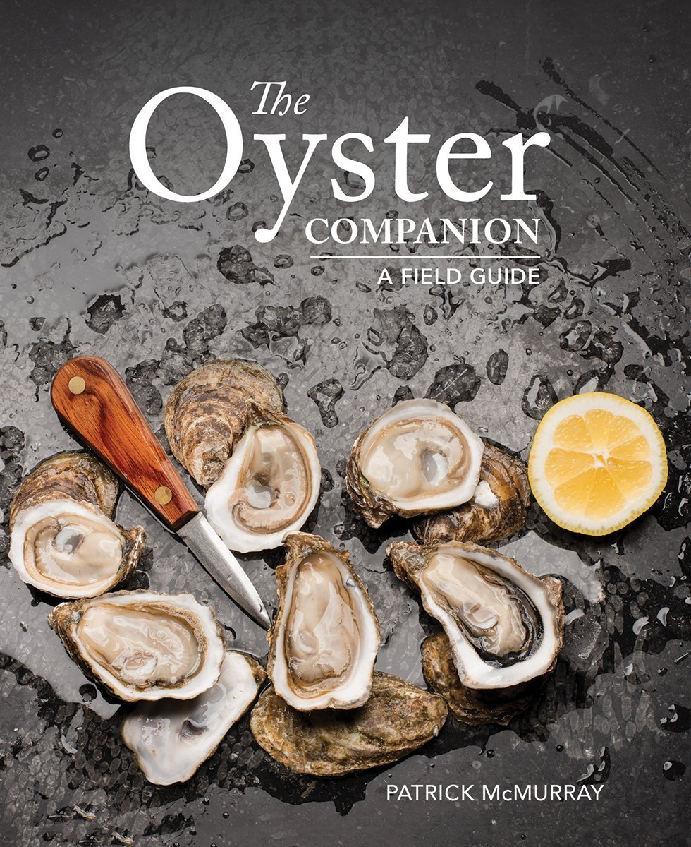 The Oyster Companion: A Field Guide: Patrick McMurray: 9780228101581:  Amazon.com: Books