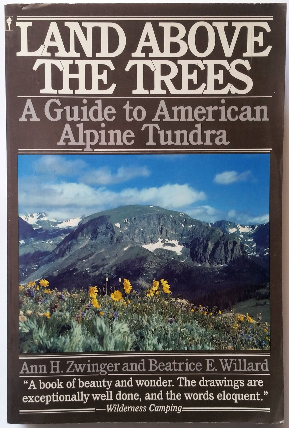 Land Above the Trees: A Guide to American Alpine Tundra, Zwinger, Ann; Willard, Beatrice E.