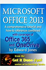 Microsoft Office 2013: Fast and Easy: A comprehensive tutorial for Microsoft Office 2013 (Get It Done FAST Book 15) Kindle Edition