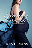 Expecting Surrender (Dominion Trust Book 3)