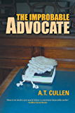 The Improbable Advocate: An Australian Courtroom Drama