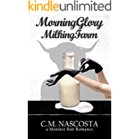 Morning Glory Milking Farm (Cambric Creek: Sweet & Steamy Monster Romance Book 1)
