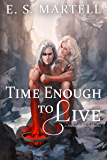 Time Enough to Live (A Time Equation Novel Book 4)