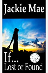 If...: Lost or Found Kindle Edition