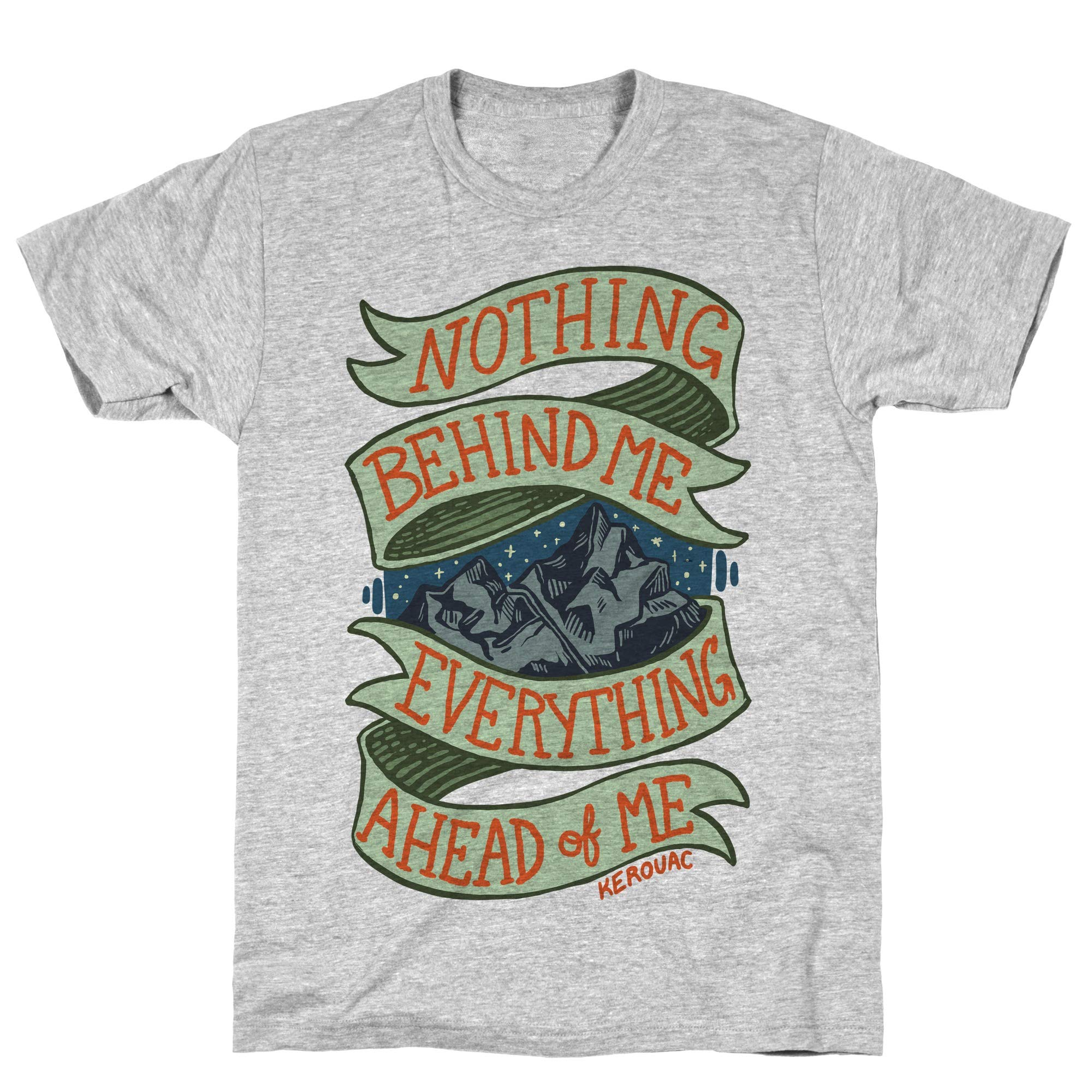 Nothing Behind Me Everything Ahead Of Me Kerouac Athletic Gray S Ts Shirts