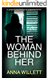 The Woman Behind Her: a gripping psychological suspense thriller