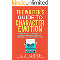 The Writer's Guide to Character Emotion (Fiction Writing Tools Book 1)