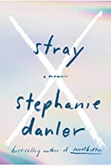 Stray: A Memoir Kindle Edition
