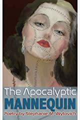 Apocalyptic Mannequin: The Definition of Body is Buried Kindle Edition
