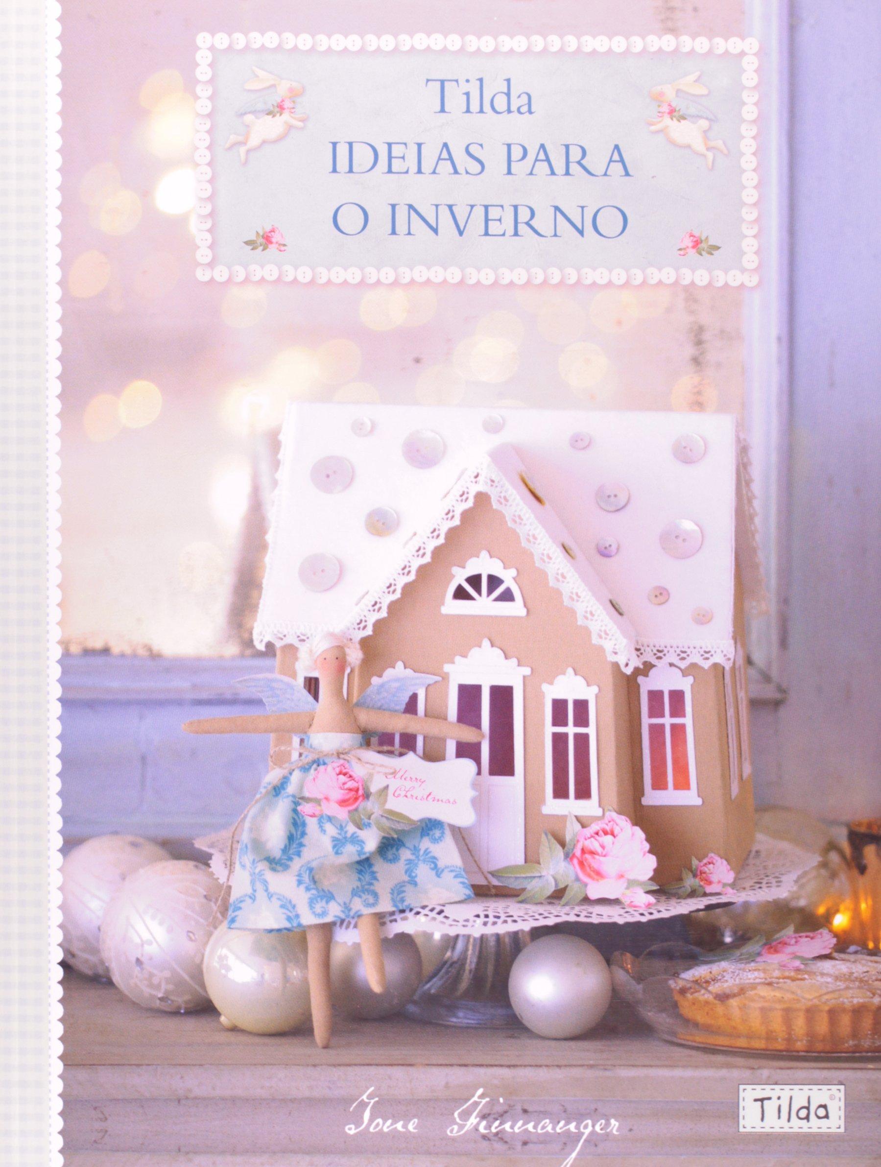 Tilda. Ideias Para o Inverno (Em Portuguese do Brasil): Tone Finnanger: 9788561749385: Amazon.com: Books