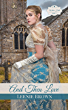 And Then Love: A Pride and Prejudice Variation Novella (Willow Hall Romance Book 1)