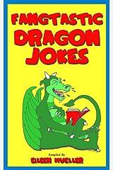 Fangtastic Dragon Jokes: Best Kids Jokes Kindle Edition