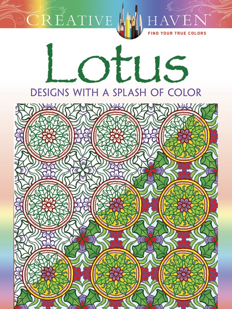 Creative Haven Lotus Designs With A Splash Of Color Adult Coloring Alberta Hutchinson 0800759807789 Amazon Books