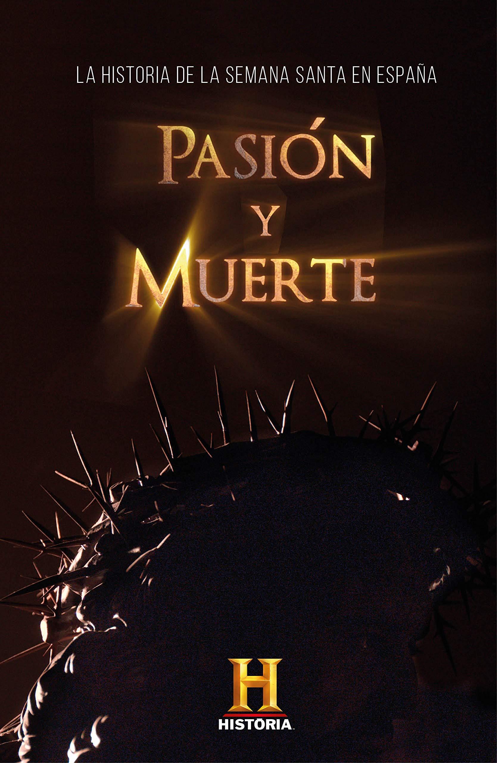 Pasión y muerte: La historia de la Semana Santa en España Obras diversas: Amazon.es: Canal Historia: Libros