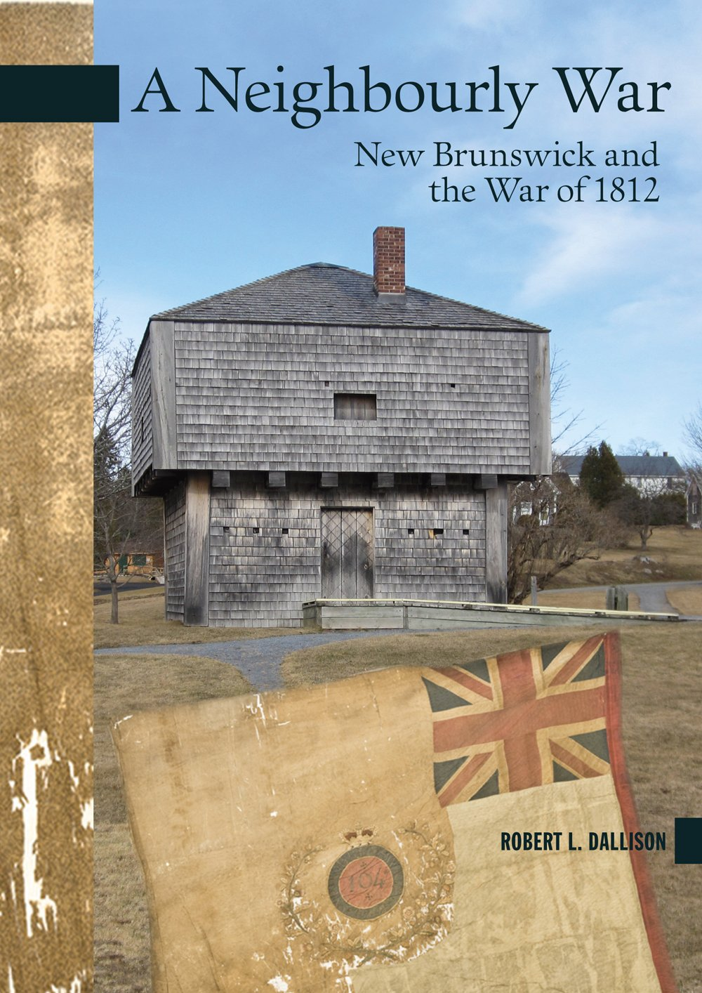 A Neighbourly War: New Brunswick and the War of 1812 (New Brunswick Military Heritage) pdf epub