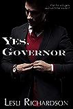 Yes, Governor: A Governor Trilogy Novella (English Edition)