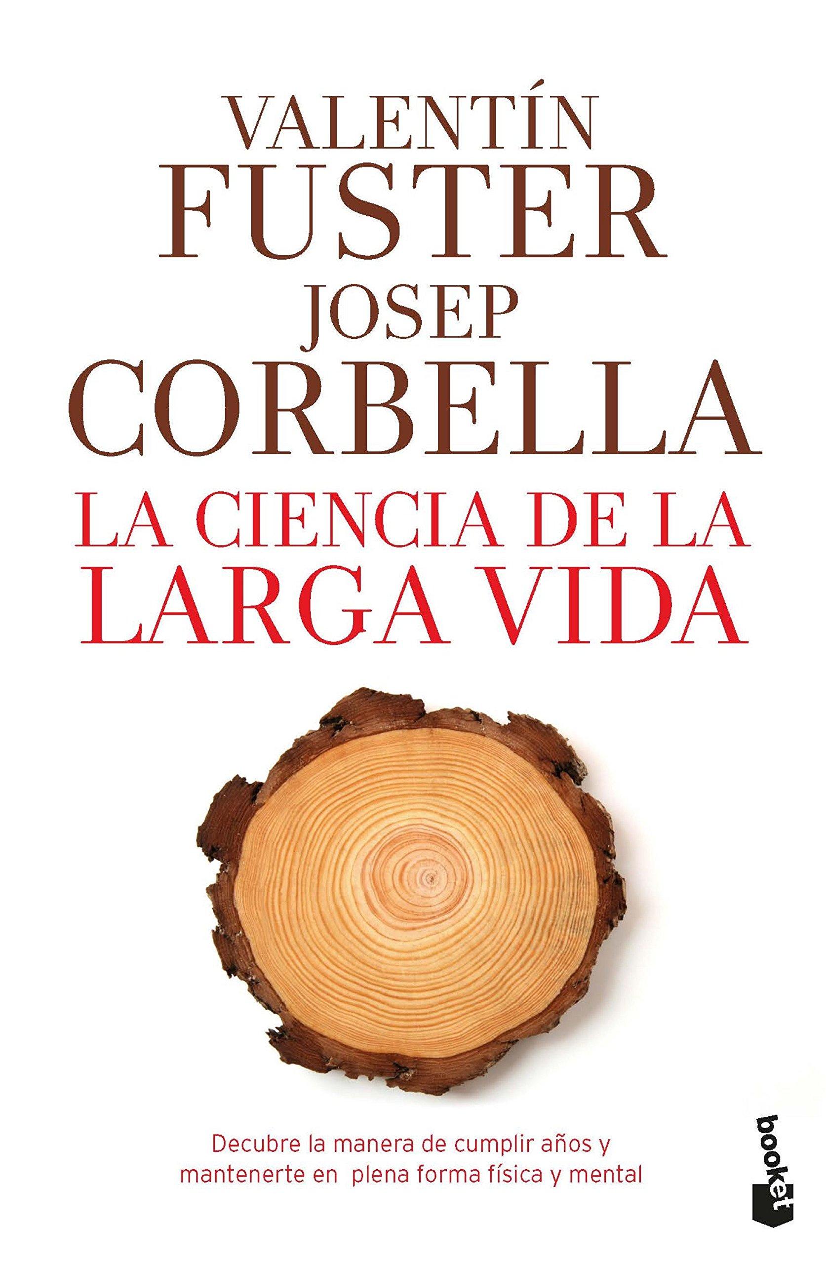 La Ciencia De La Larga Vida Prácticos Band 1 Fuster De Carulla Valentín Corbella Domènech Josep Amazon De Bücher