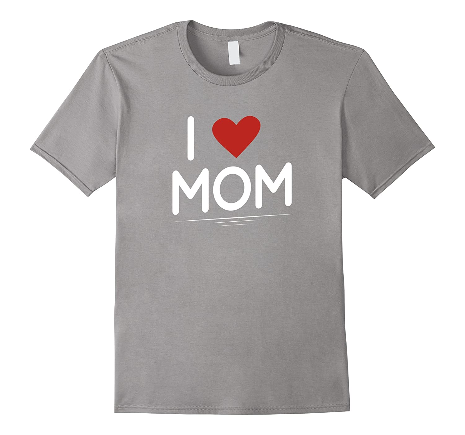 I Love Mom - special Heart T Shirt for mother son daughter-Vaci