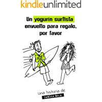 Un yogurín surfista envuelto para regalo, por favor (Treinta y... Diario de una treintañera) (Spanish Edition)